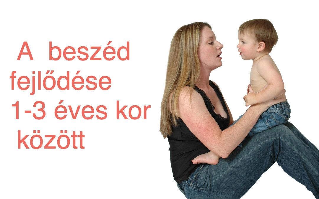 A beszéd fejlődése 1-3 éves kor között